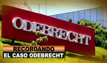 RECORDANDO EL CASO ODEBRECHT