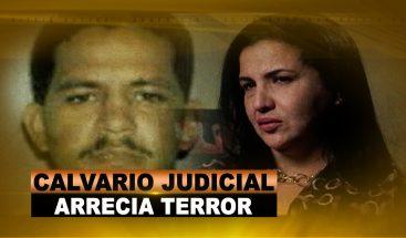 CALVARIO JUDICIAL ARRECIA TERROR
