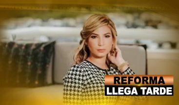 REFORMA LLEGA TARDE